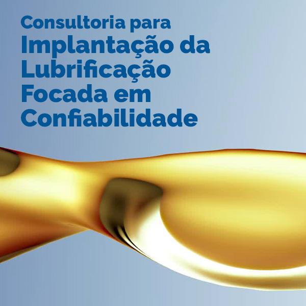 Consultoria para Implantação da Lubrificação Focada em Confiabilidade
